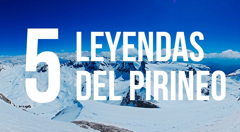 5 leyendas imperdibles pirineo