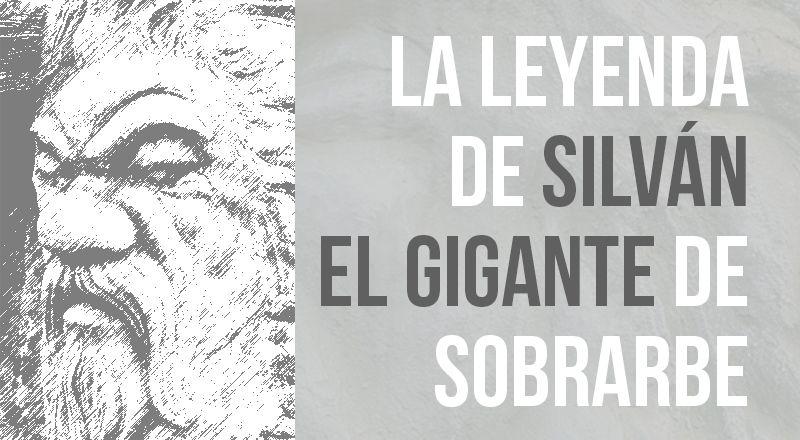 la leyenda de silván el gigante de sobrarbe
