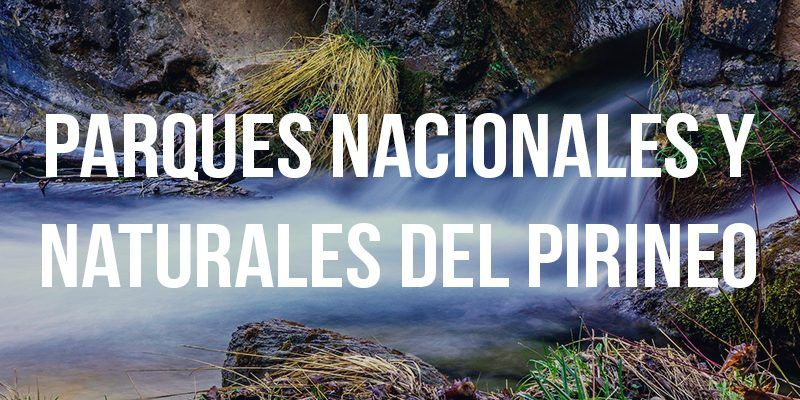 parques nacionales y naturales del Pirineo