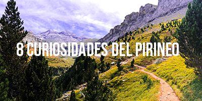 8 curiosidades del pirineo