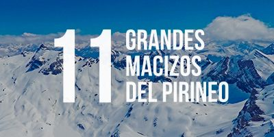 los 11 grandes macizos del Pirineo